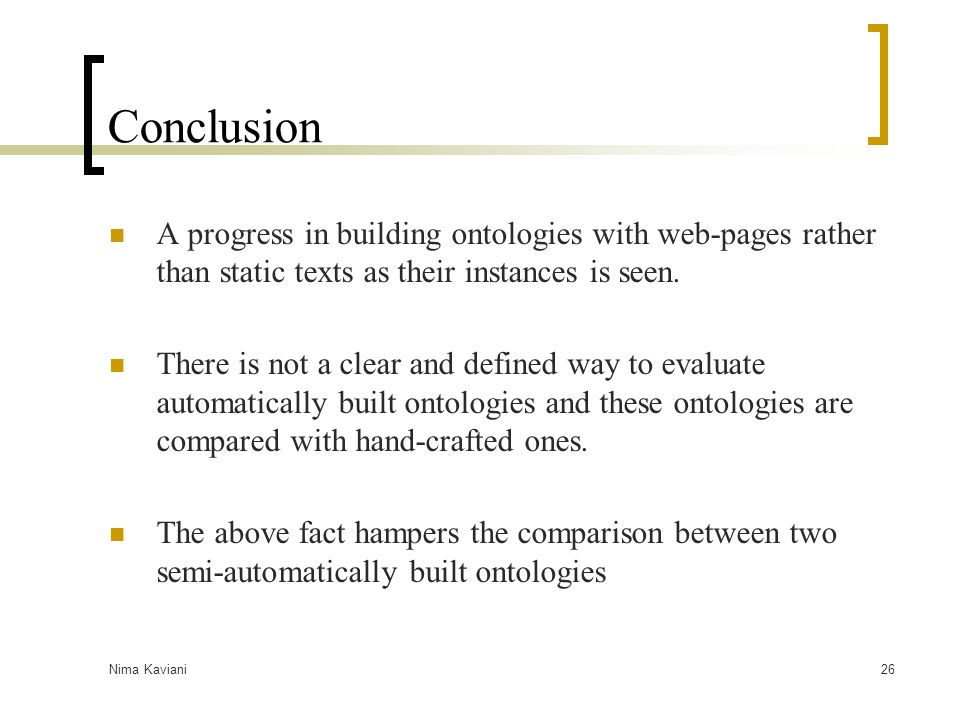 Conclusion A progress in building ontologies with web-pages rather than static texts as their instances is seen.