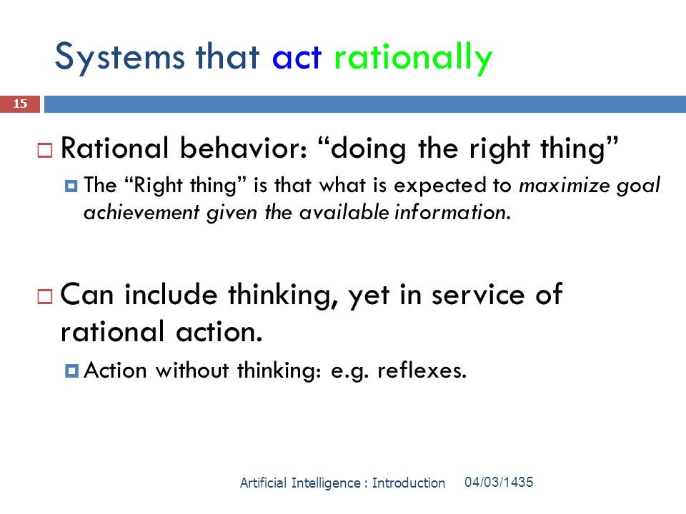 Systems that act rationally