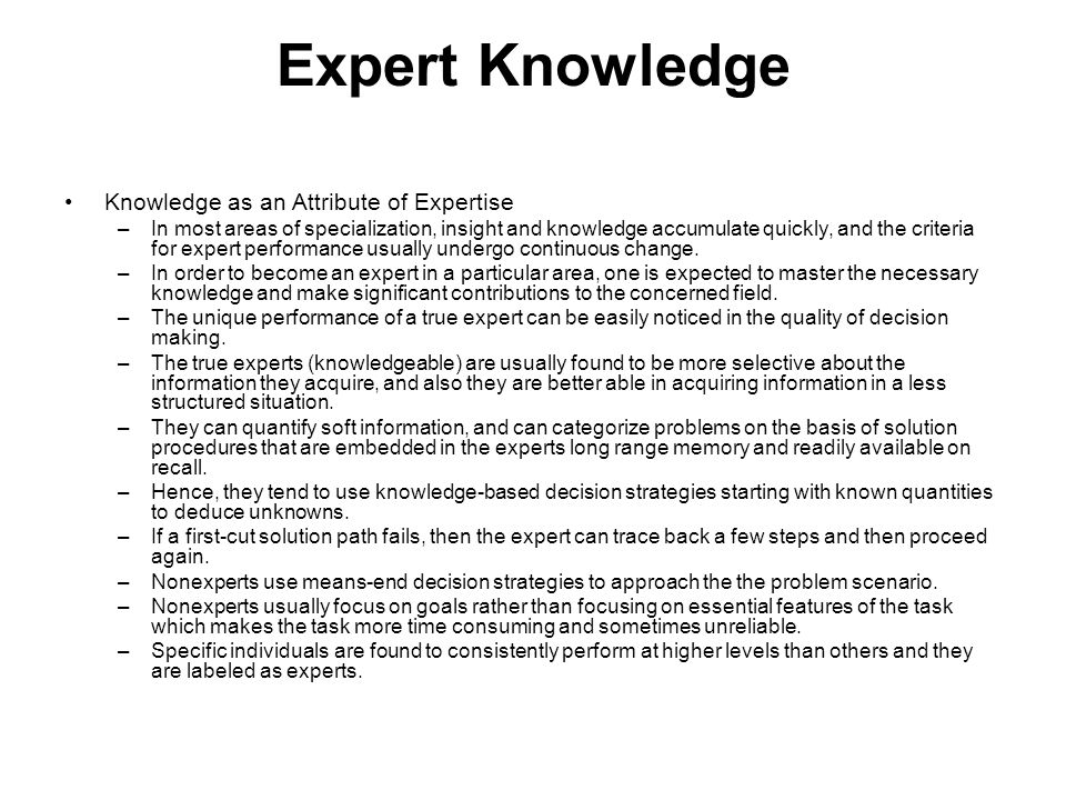 Expert Knowledge Knowledge as an Attribute of Expertise