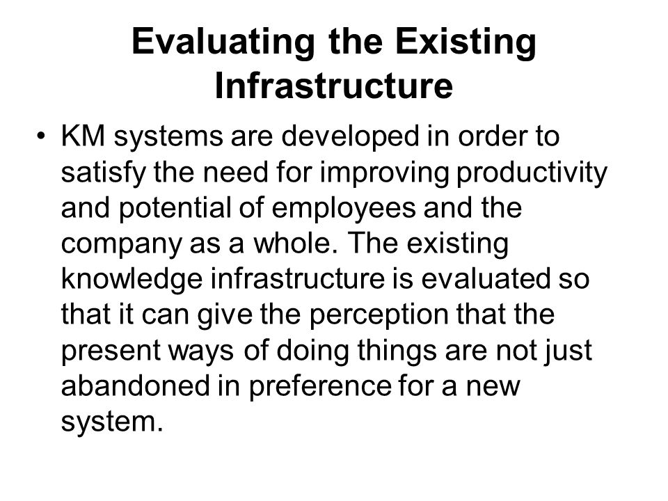 Evaluating the Existing Infrastructure