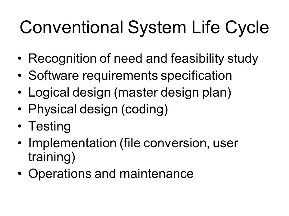 Conventional System Life Cycle