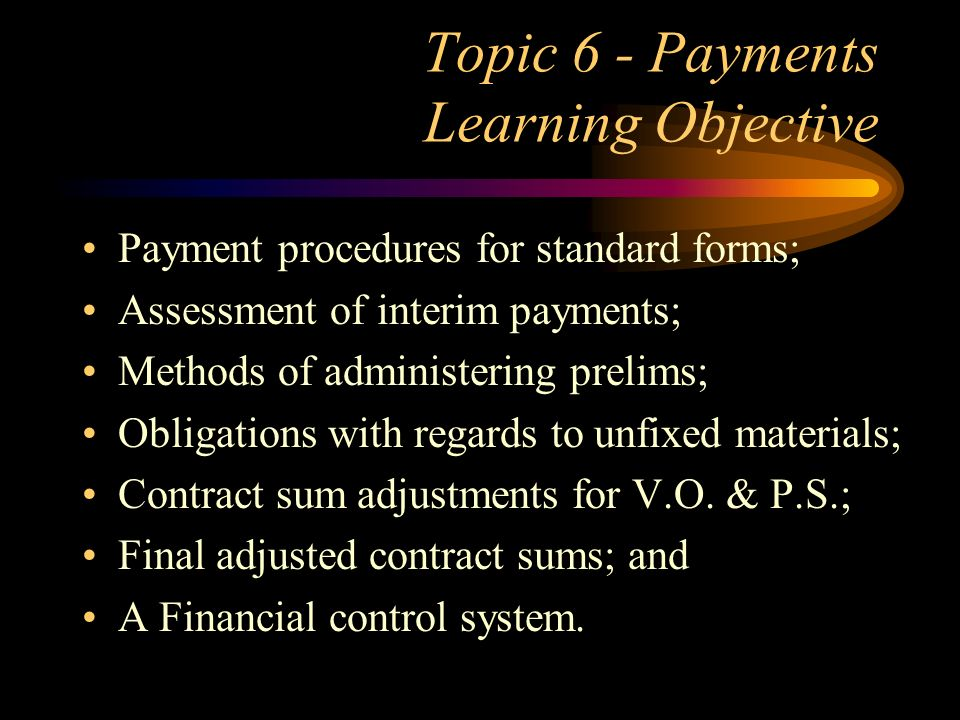 Topic 6 - Payments Learning Objective