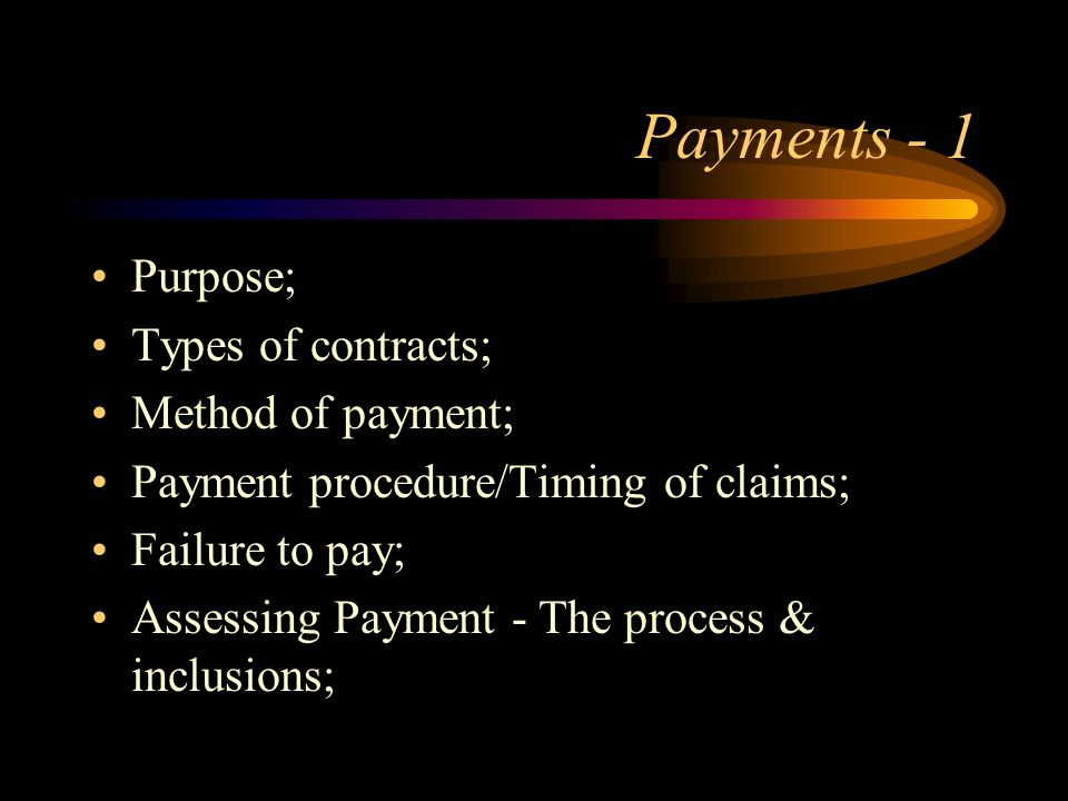 Payments - 1 Purpose; Types of contracts; Method of payment;