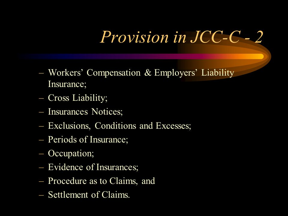 Provision in JCC-C - 2 Workers' Compensation & Employers' Liability Insurance; Cross Liability; Insurances Notices;