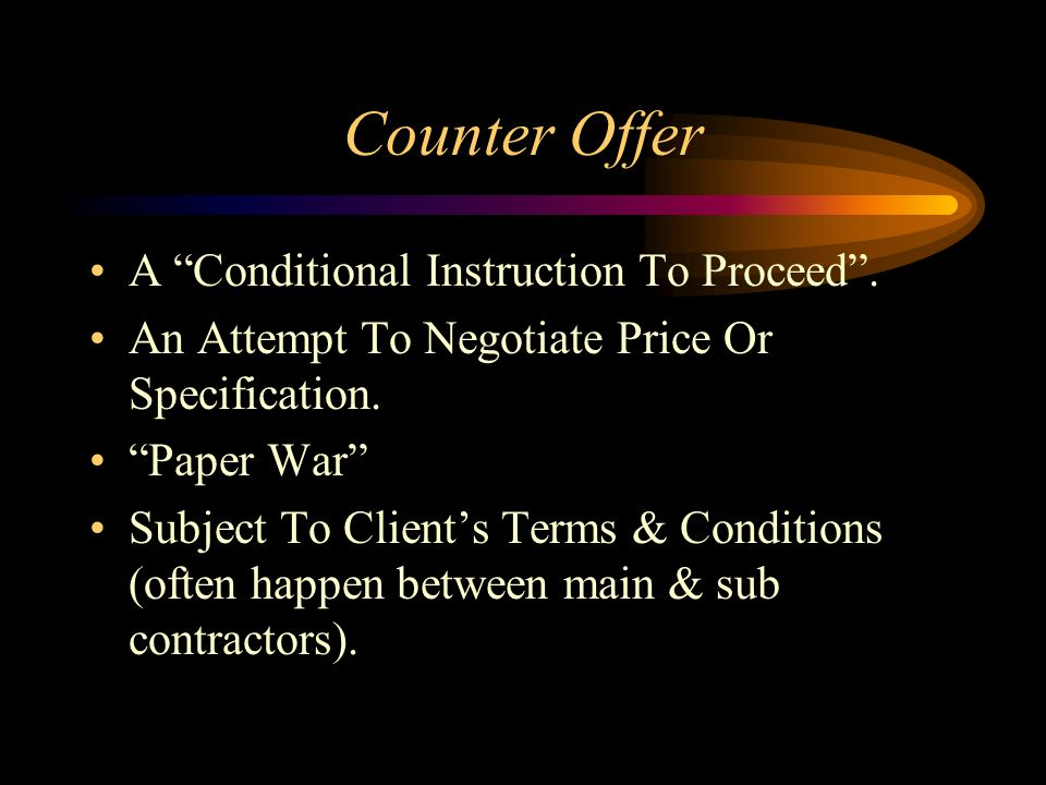 Counter Offer A Conditional Instruction To Proceed .