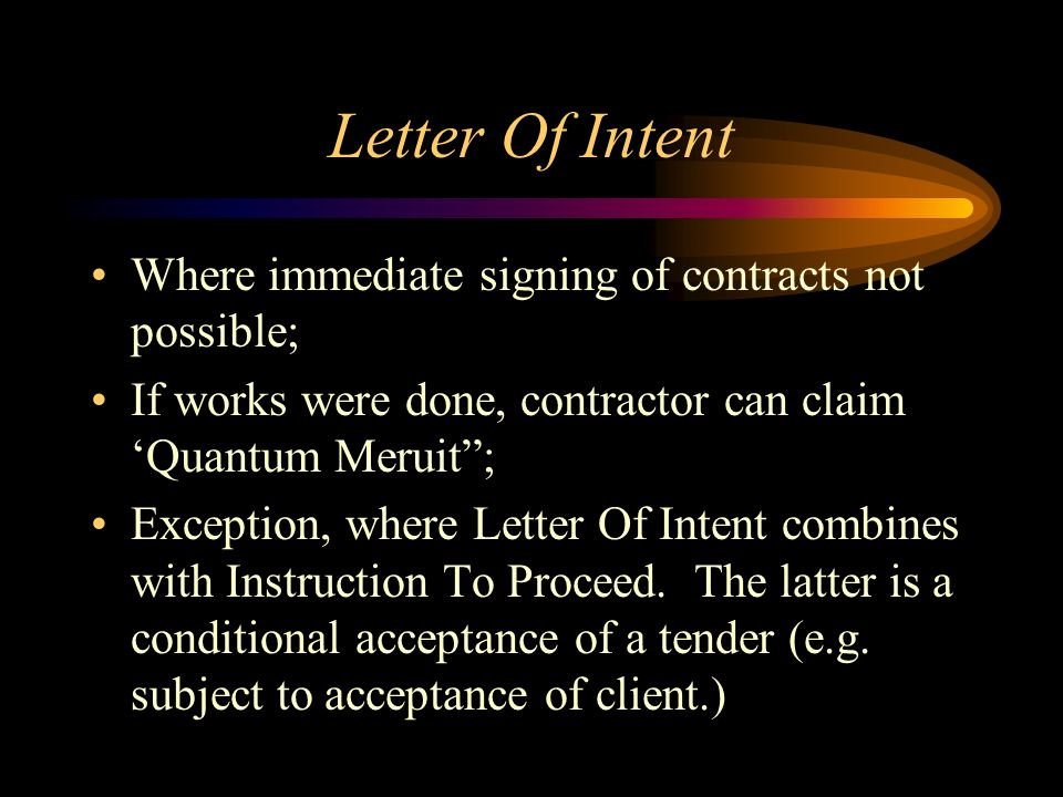 Letter Of Intent Where immediate signing of contracts not possible;