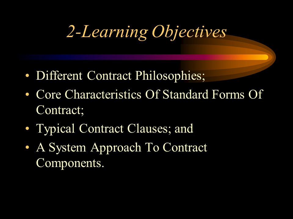 2-Learning Objectives Different Contract Philosophies;