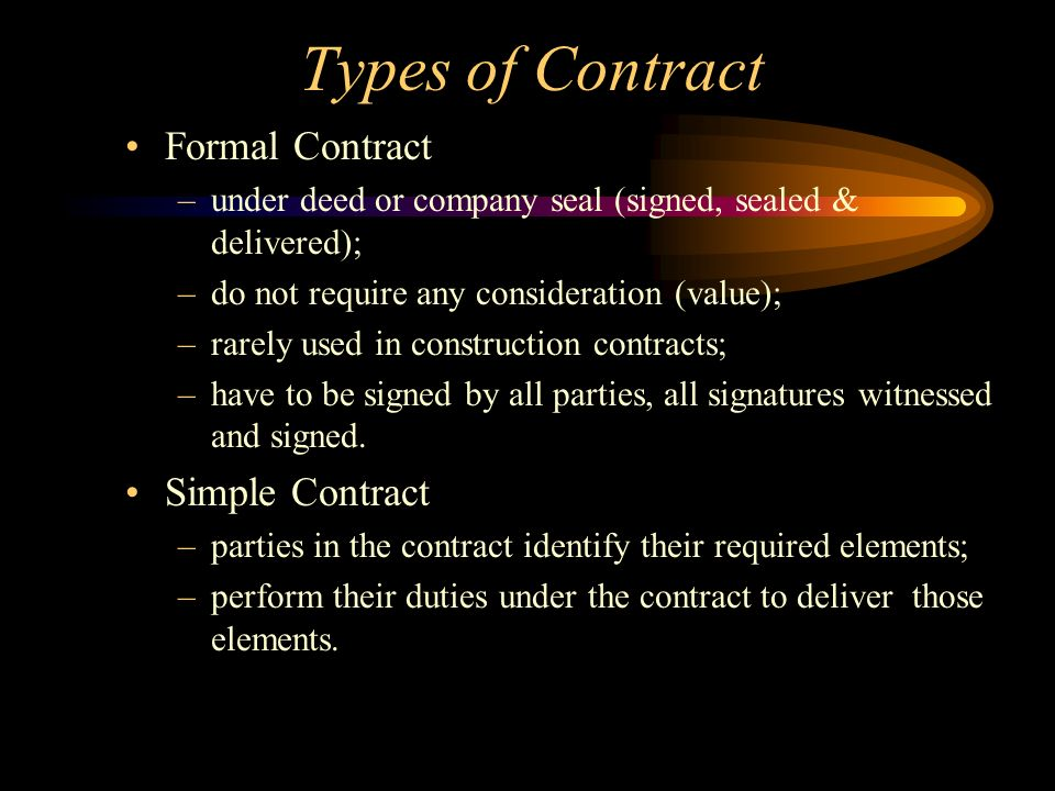 Types of Contract Formal Contract Simple Contract