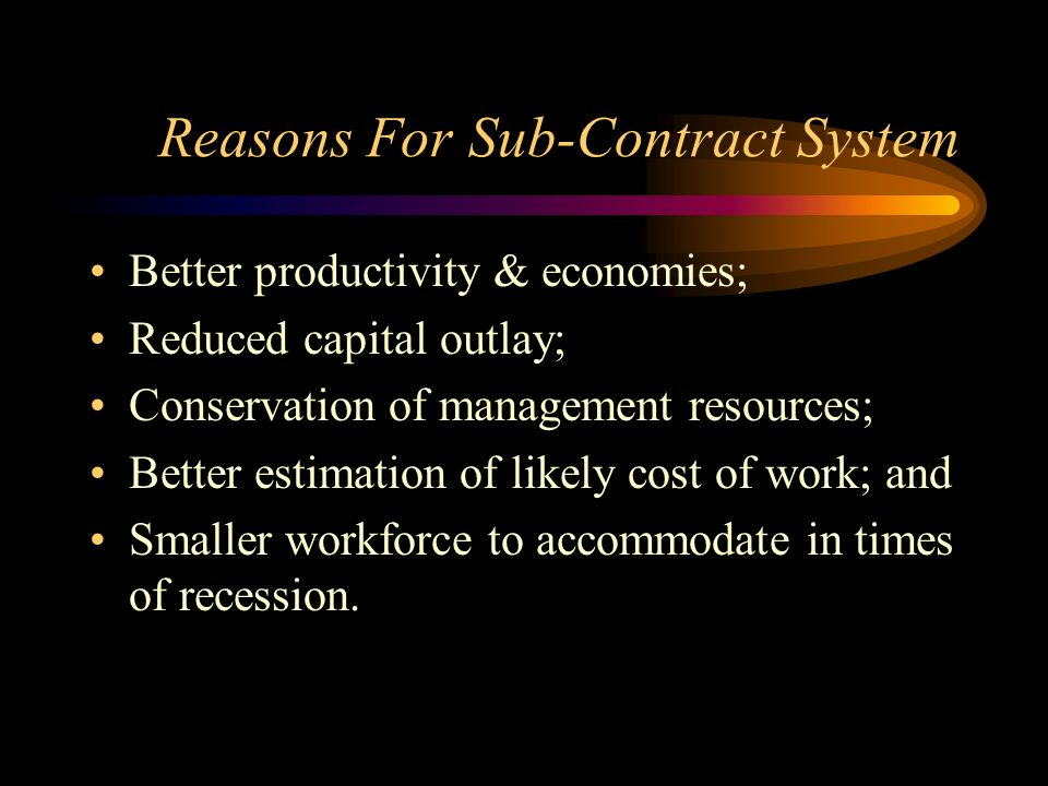Reasons For Sub-Contract System
