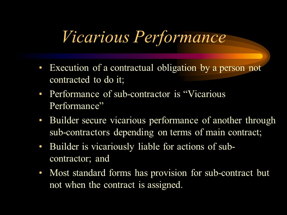 Vicarious Performance