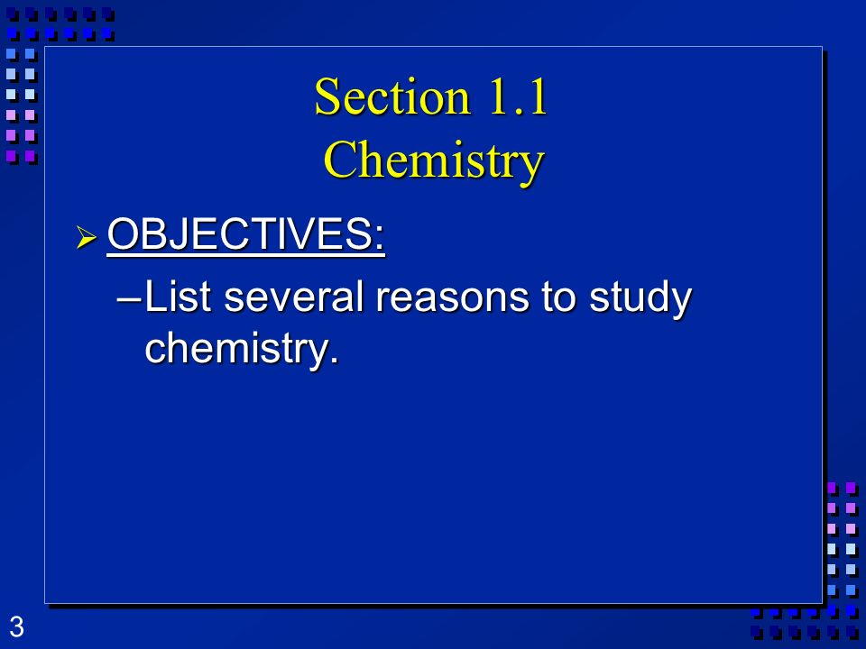 Section 1.1 Chemistry OBJECTIVES: