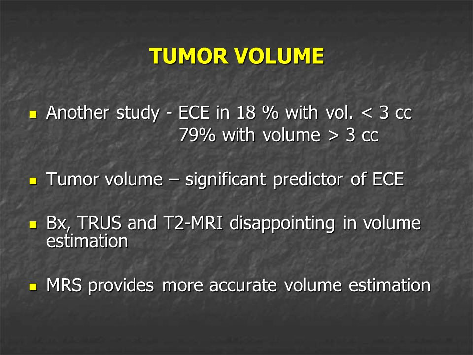 TUMOR VOLUME Another study - ECE in 18 % with vol. < 3 cc