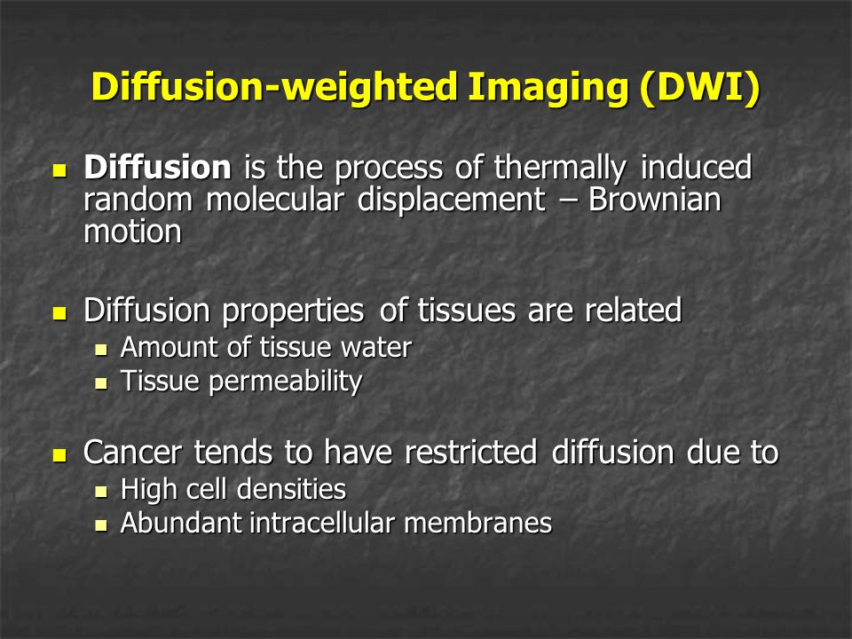 Diffusion-weighted Imaging (DWI)