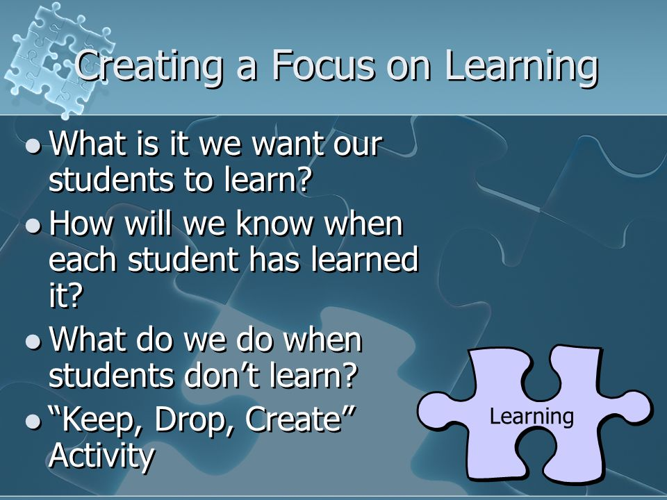 Creating a Focus on Learning