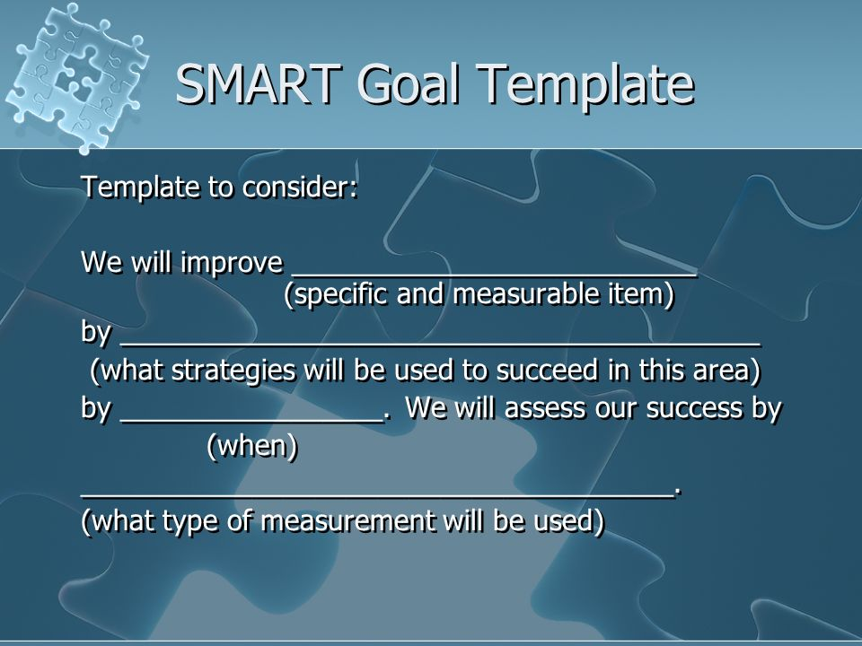 SMART Goal Template Template to consider: