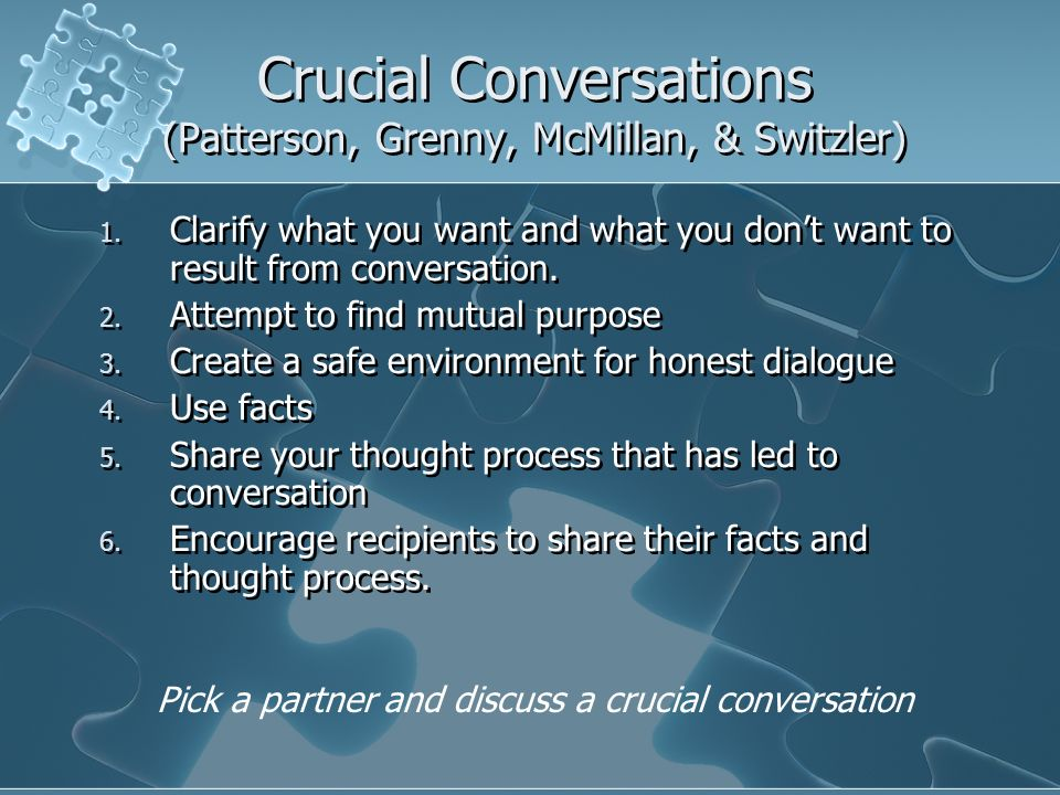 Crucial Conversations (Patterson, Grenny, McMillan, & Switzler)