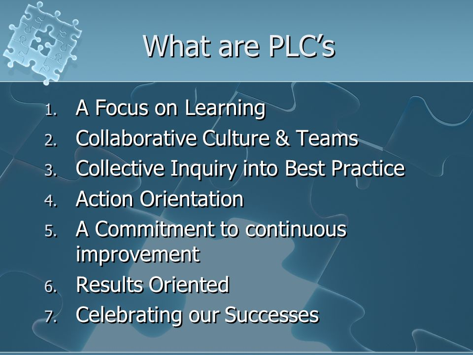 What are PLC's A Focus on Learning Collaborative Culture & Teams