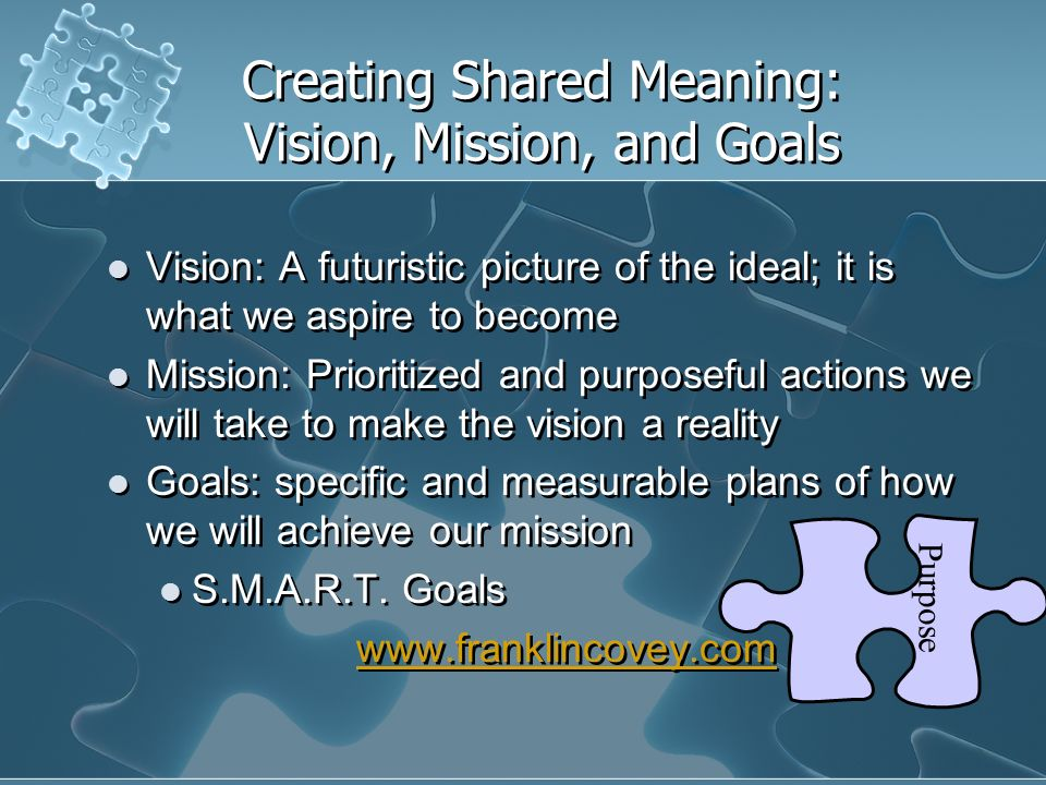 Creating Shared Meaning: Vision, Mission, and Goals