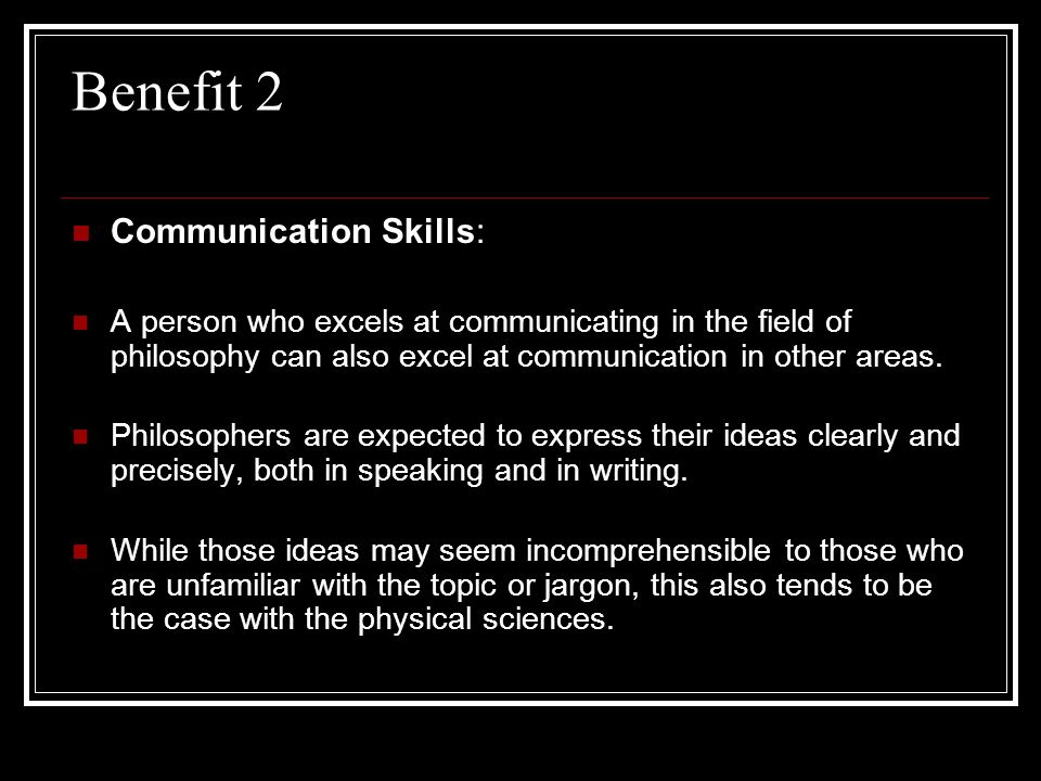 Benefit 2 Communication Skills: