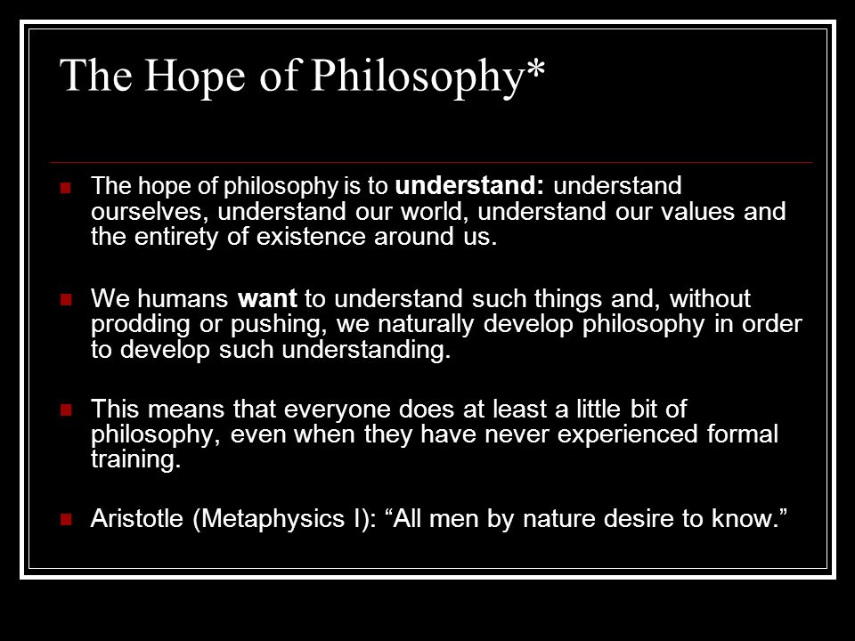 The Hope of Philosophy*