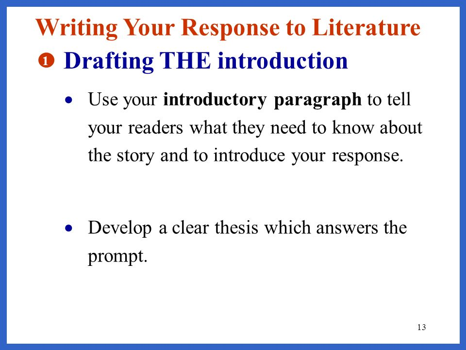 Writing Your Response to Literature Drafting THE introduction