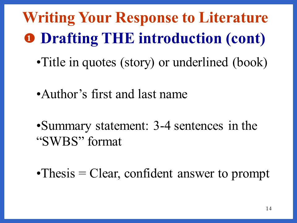 Writing Your Response to Literature Drafting THE introduction (cont)