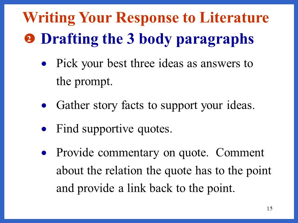 Writing Your Response to Literature Drafting the 3 body paragraphs