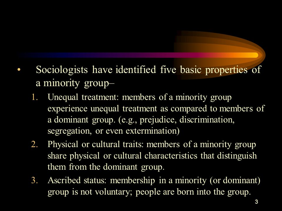 Sociologists have identified five basic properties of a minority group–