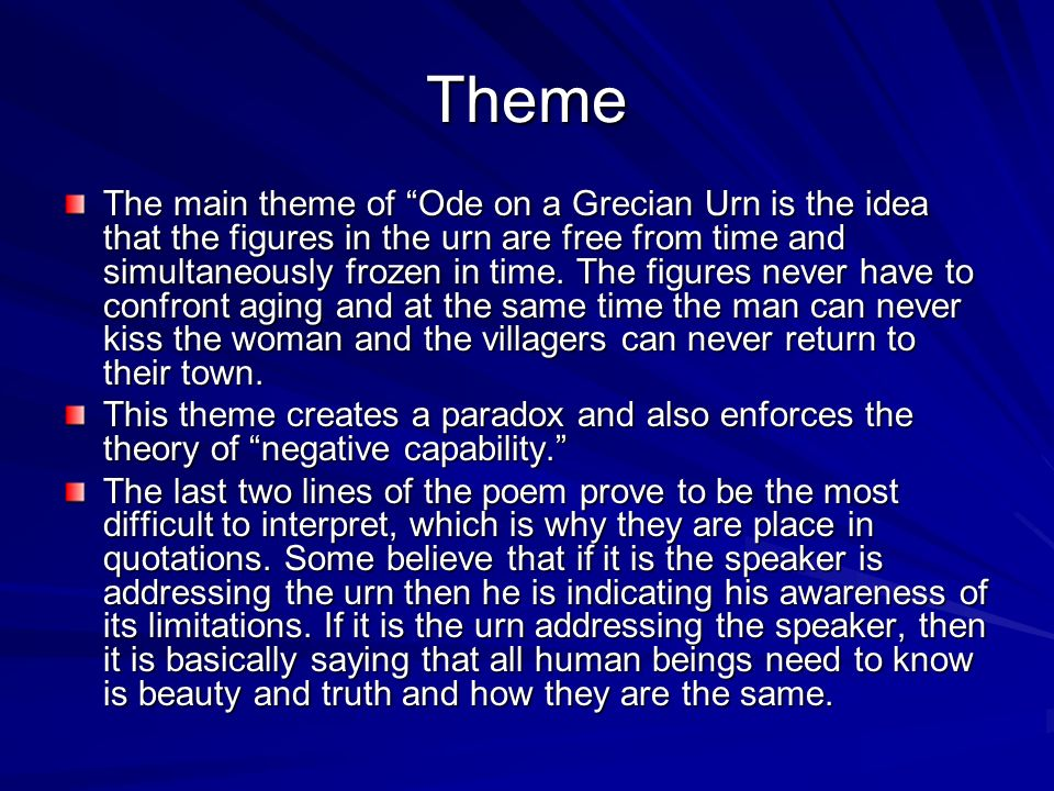 "an analysis of the poem ode to a grecian urn by john keats Analysis: poem ""ode to a grecian urn"" (1819), which is considered a classic example of ecphrasis, by english romantic poet john keats is a brilliant example of the double intermediality: pastoral, bacchic scene, and sacrificial ritual depicted on the vase, represented in the poetic description."