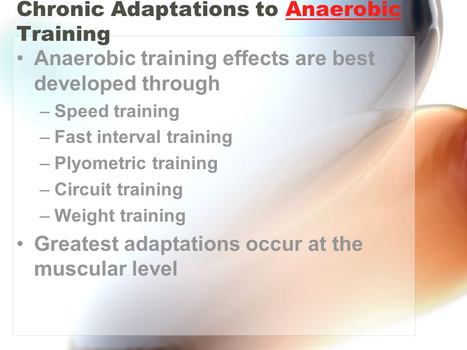 Chronic Adaptations to Anaerobic Training