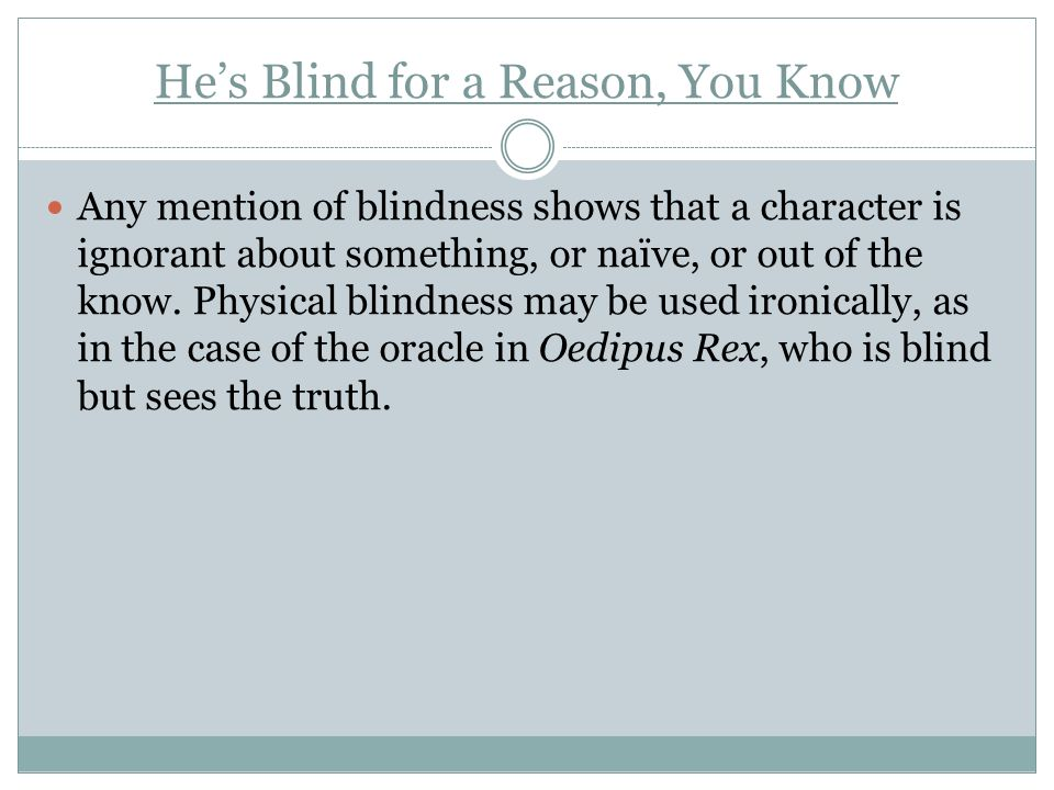 He's Blind for a Reason, You Know