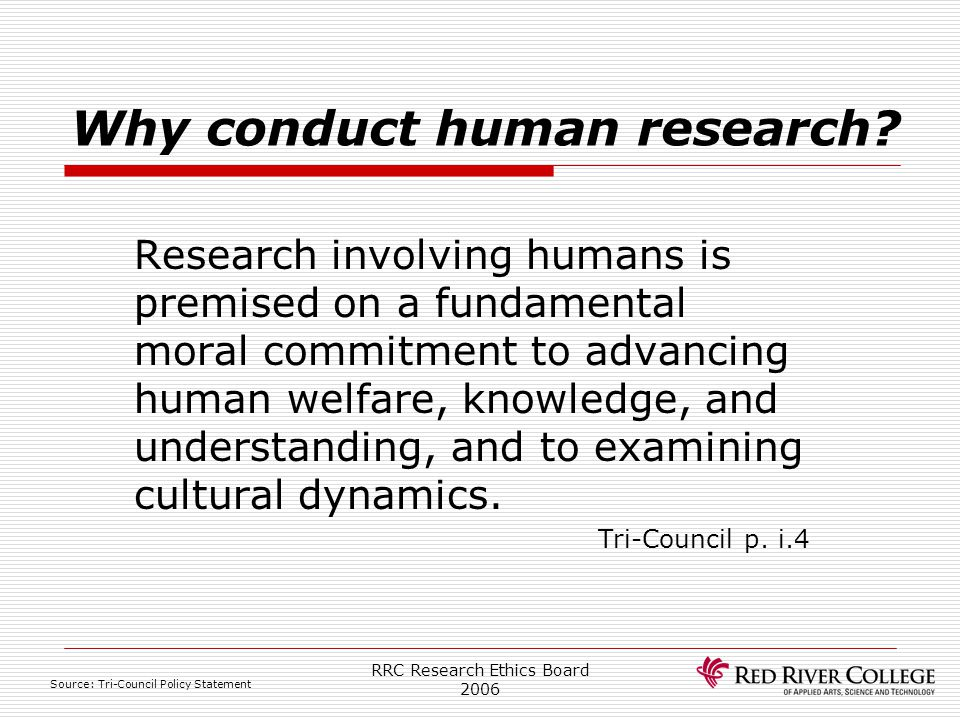Why conduct human research