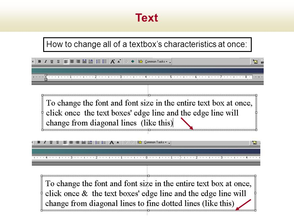 Text How to change all of a textbox's characteristics at once: