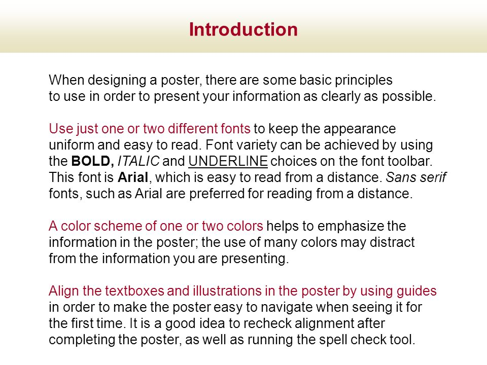 Introduction When designing a poster, there are some basic principles