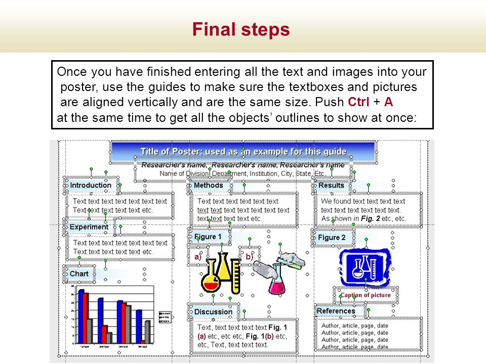 Final steps Once you have finished entering all the text and images into your. poster, use the guides to make sure the textboxes and pictures.