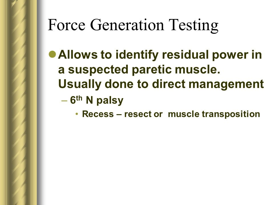 Force Generation Testing