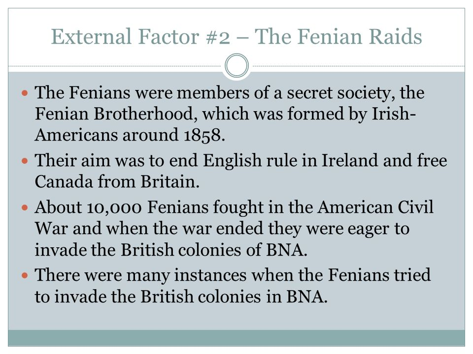 External Factor #2 – The Fenian Raids