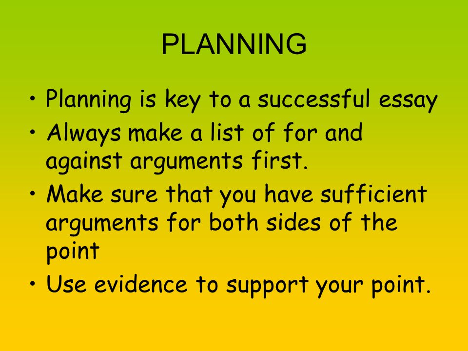PLANNING Planning is key to a successful essay