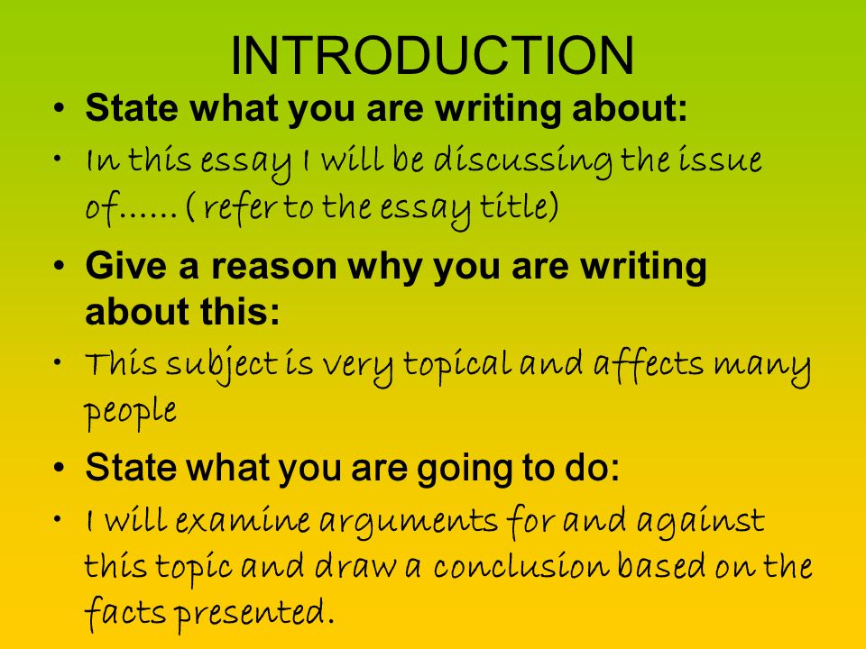 INTRODUCTION State what you are writing about: