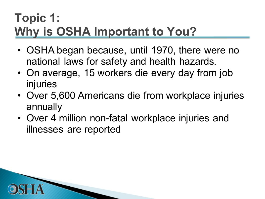 Topic 1: Why is OSHA Important to You