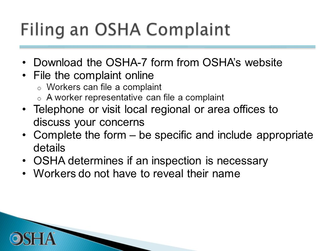 Download the OSHA-7 form from OSHA's website File the complaint online