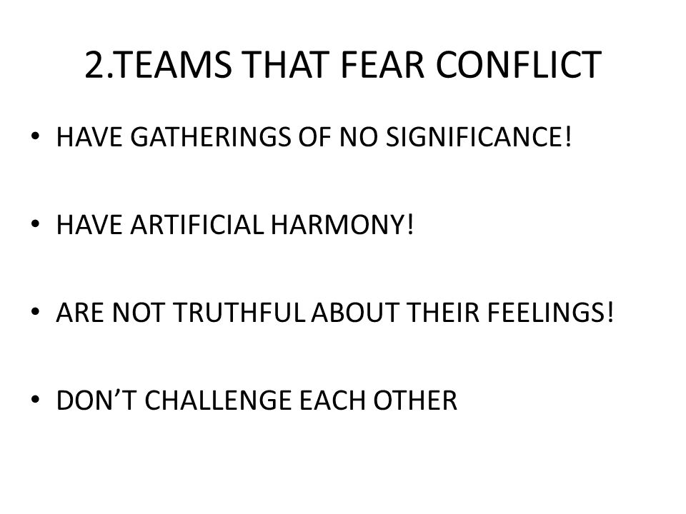 2.TEAMS THAT FEAR CONFLICT
