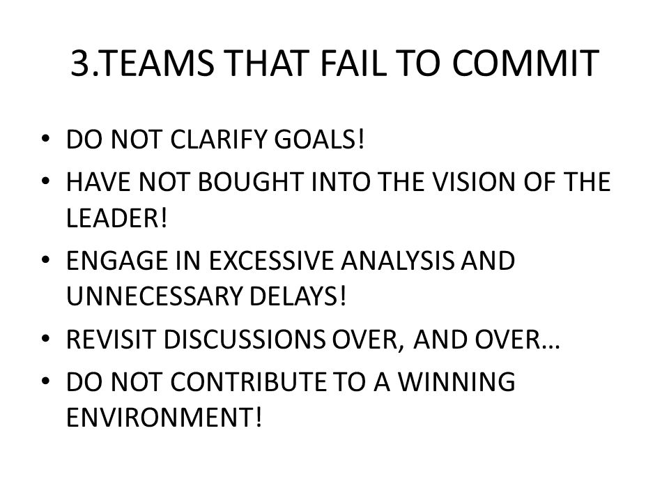 3.TEAMS THAT FAIL TO COMMIT