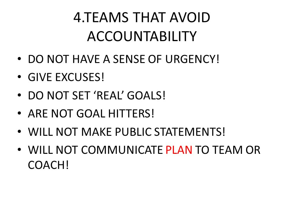 4.TEAMS THAT AVOID ACCOUNTABILITY