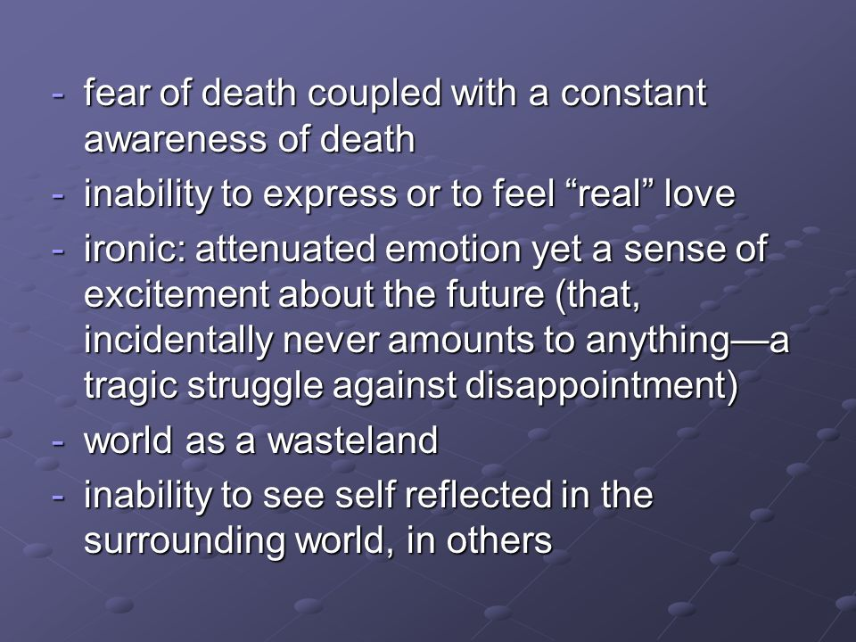 fear of death coupled with a constant awareness of death