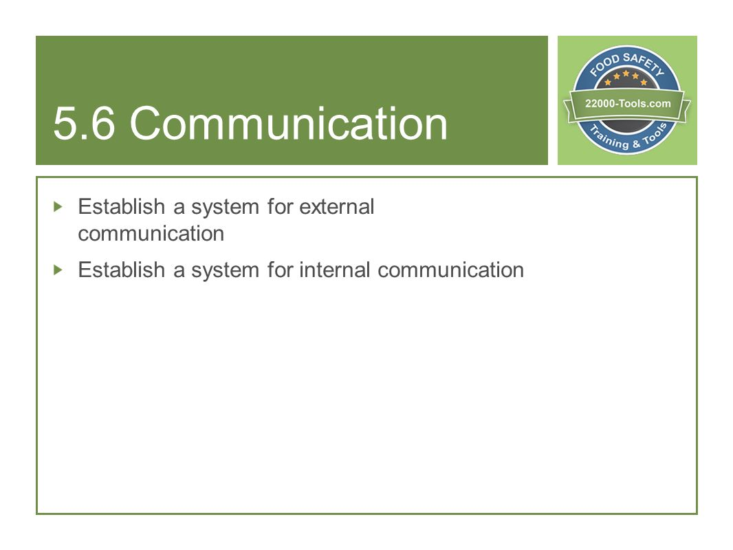5.6 Communication Establish a system for external communication