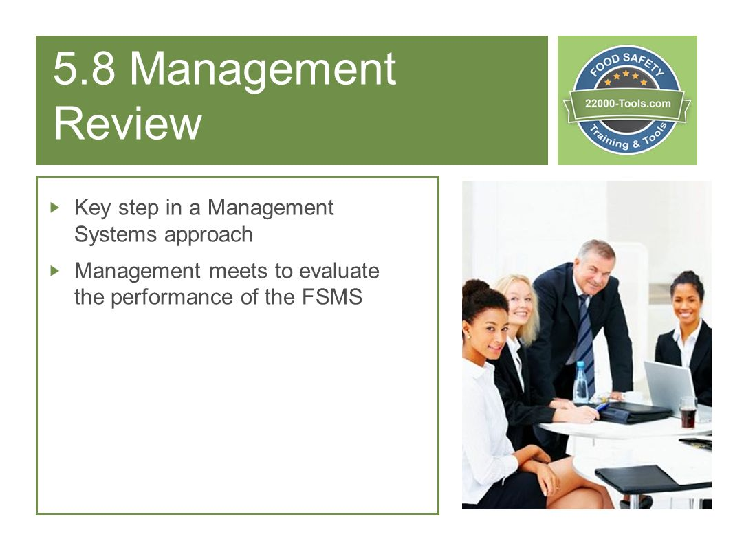 5.8 Management Review Key step in a Management Systems approach