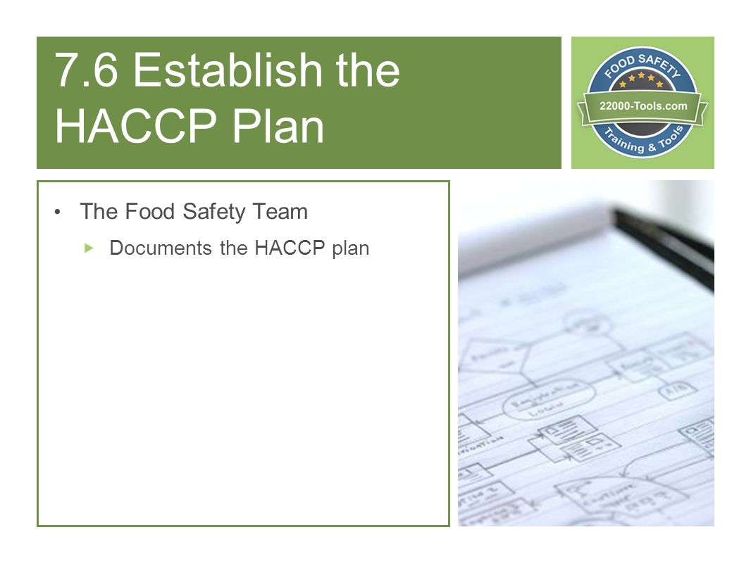 7.6 Establish the HACCP Plan