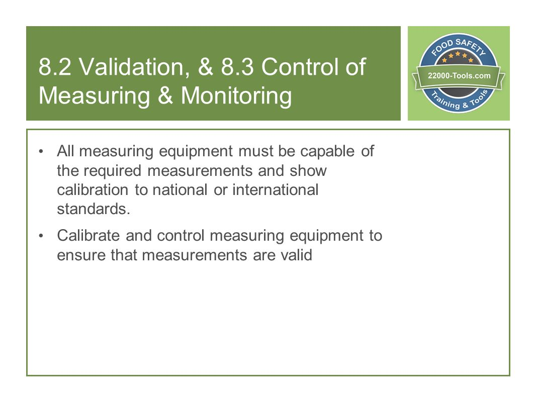 8.2 Validation, & 8.3 Control of Measuring & Monitoring