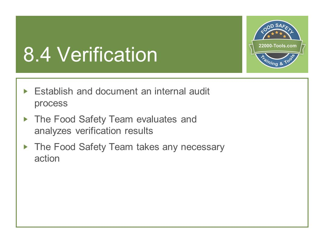 8.4 Verification Establish and document an internal audit process